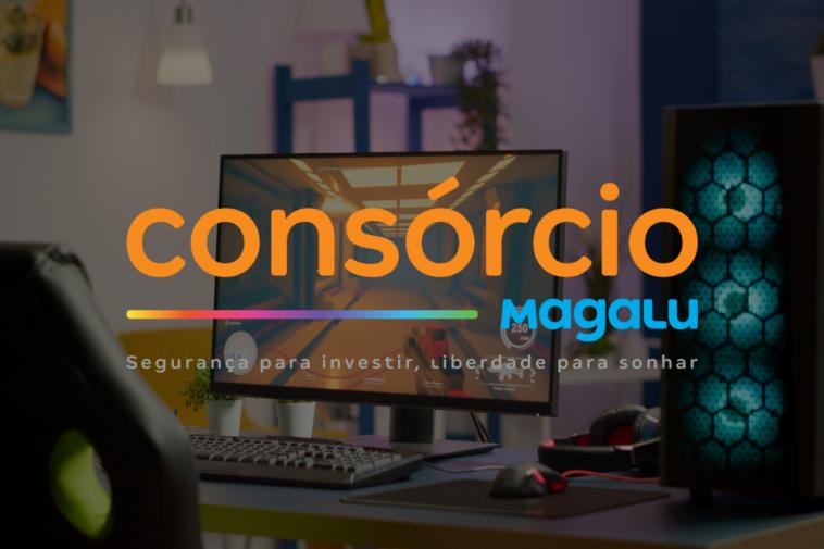 Consórcio gamer Magazine Luiza